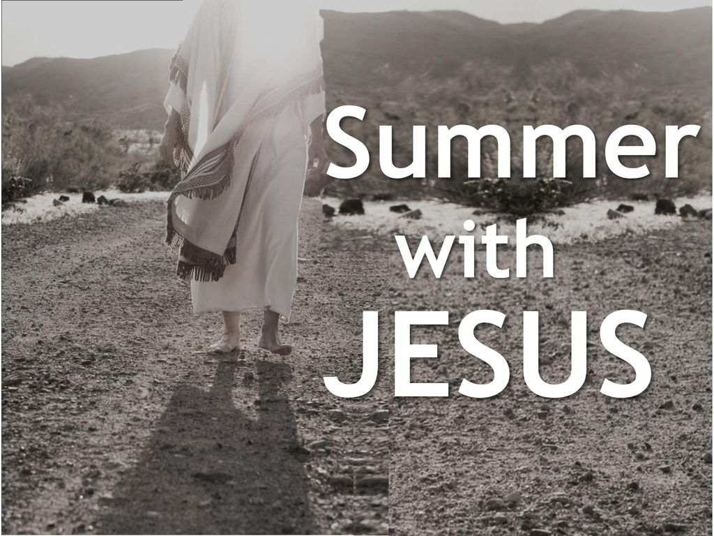 Summer with JESUS